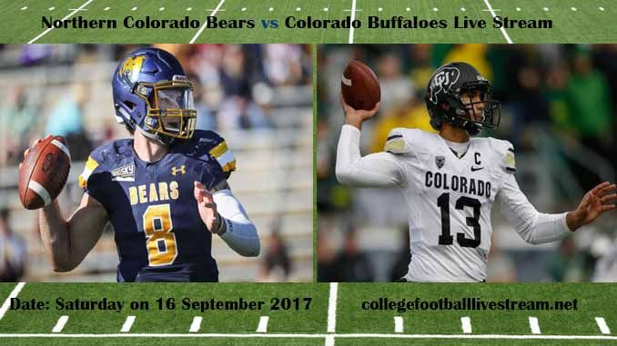 Northern Colorado Bears vs Colorado Buffaloes Live Stream Teams: Bears vs Buffaloes Time: 2:00 PM ET Week-3 Date: Saturday on 16 September 2017 Location: Folsom Field, Boulder, CO TV: ESPN NETWORK Northern Colorado Bears vs Colorado Buffaloes Live Stream Watch College Football Live Streaming...