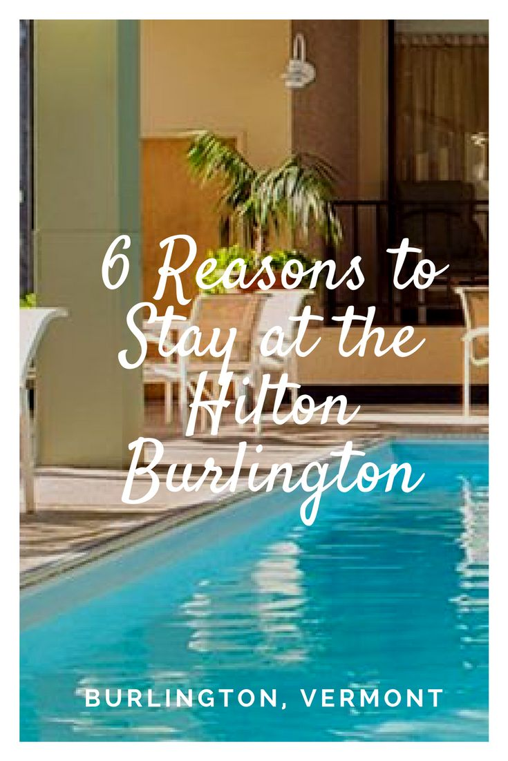 6 Reasons To Stay At The Hilton Burlington Rhode Island Travel Connecticut Travel Maine Travel