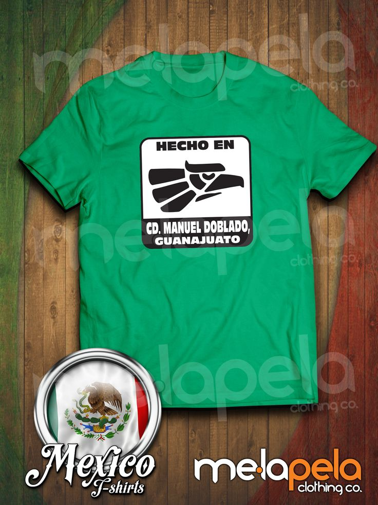 Hecho En Ciudad Manuel Doblado, Guanajuato, Mexico T-Shirt (Adult Size)