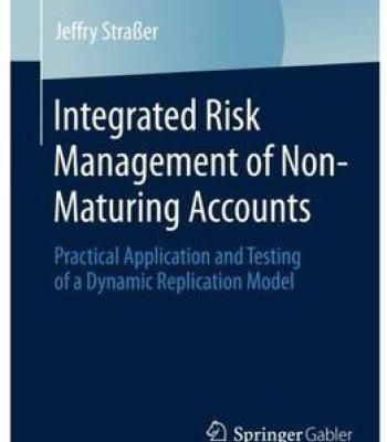 Integrated Risk Management Of Non-Maturing Accounts PDF