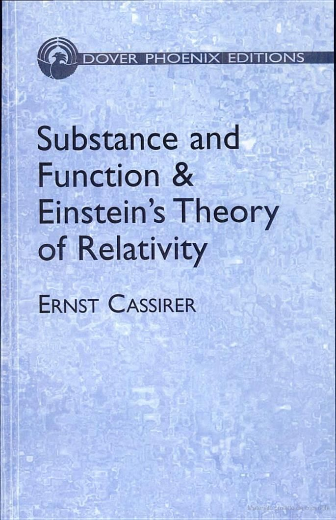 Ernst Cassirer Substance and Function and Einstein's Theory of Relativity
