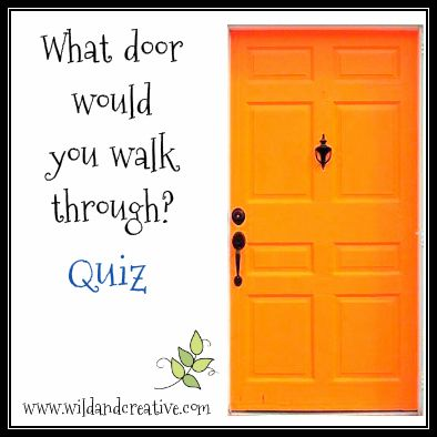 What door would you walk through? - Personality Quiz Click to take the free quiz! www.wildandcreative.com #free