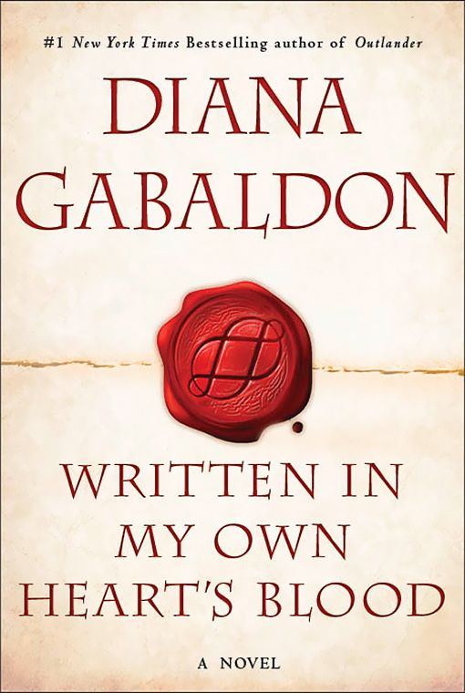 This is the US cover art for Diana Gabaldon's upcoming novel, WRITTEN IN MY OWN HEART'S BLOOD, Book 8 in the OUTLANDER series.