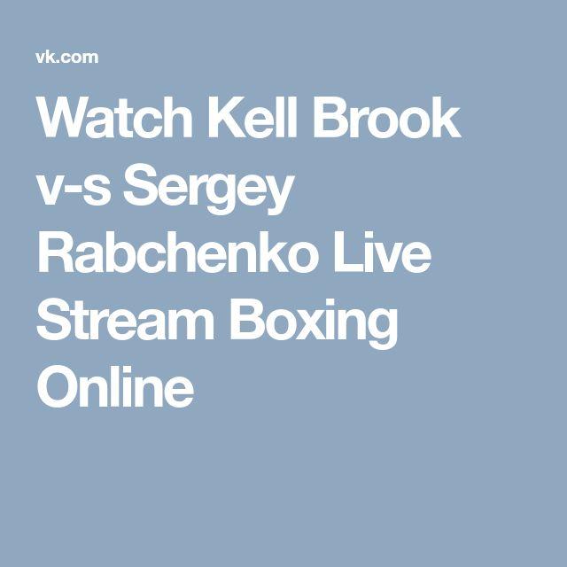Watch Kell Brook v-s Sergey Rabchenko Live Stream Boxing Online
