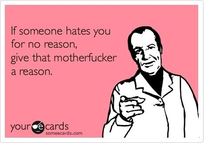 give them a reasonReasons Won T Start, Mmmmmm Hmmmmmm, Favorites Quotes, Too Funny, Hells Yeah, Quotes Sayings, So Funny, Start Nothin