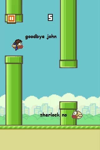 What!!?? NO!! Flappy Bird is NOT ALLOWED TO BE A MEME AND CERTAINLY NOT A SHERLOCK MEME. (Although I did laugh...)