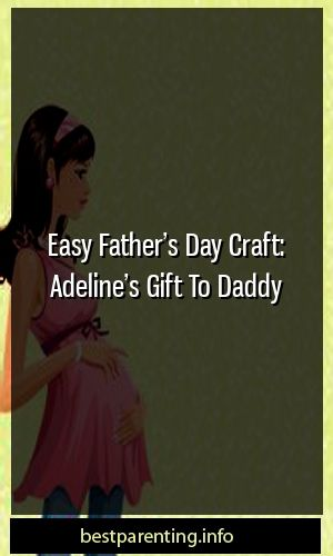 Easy Father's Day Craft: Adeline's Gift To Daddy