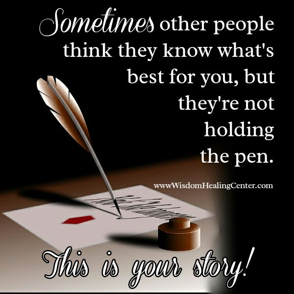 It S Funny How You Think You Know Someone Quotes: Sometimes Other People Think They Know What's Best For You