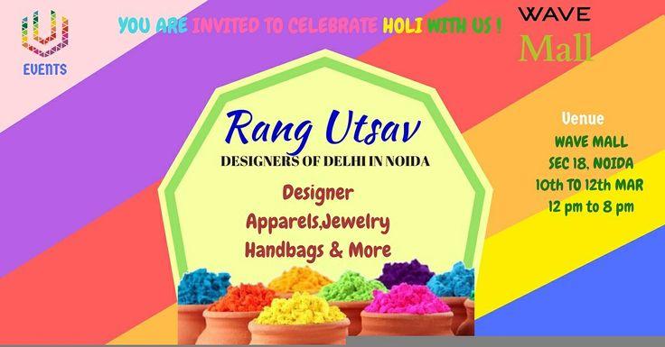 Designer Fiesta a Shopping Carnival with designers from Delhi in Noida. Celebrate HOLI with us at RANG UTSAV, venue WAVE MALL Sec 18 Noida, 10 to 12 March , 12pm to 8pm. #holi #festivalofcolor #noida #youweandevents #wavemall #rangutsav #Designers
