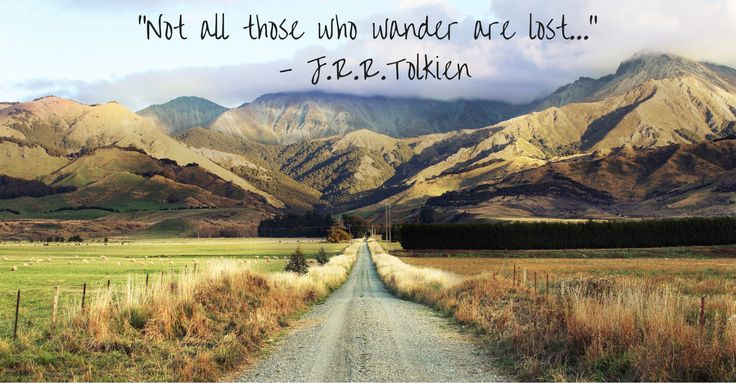 """""""Not all those who wander are lost"""" J. R. R. Tolkien #quotes"""