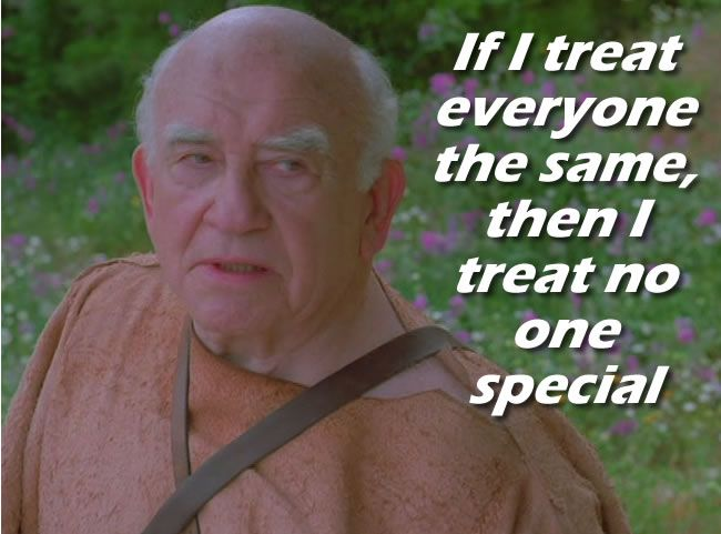 """If I treat everyone the same, then I treat no one special"" - Out of the Woods (2005)"
