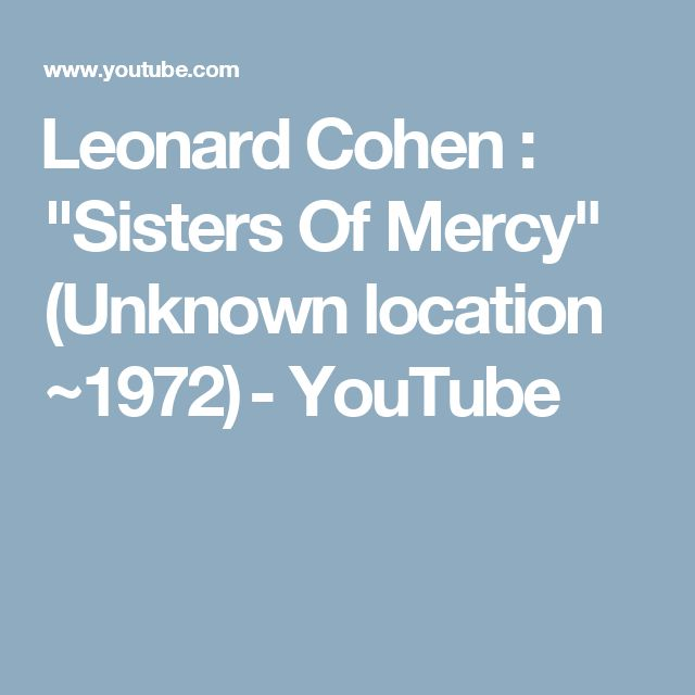 """Leonard Cohen : """"Sisters Of Mercy"""" (Unknown location ~1972) - YouTube"""