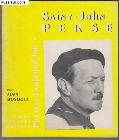 Alain Bosquet, Saint-John Perse, Seghers 1960, collection Poètes d'aujourd'hui,