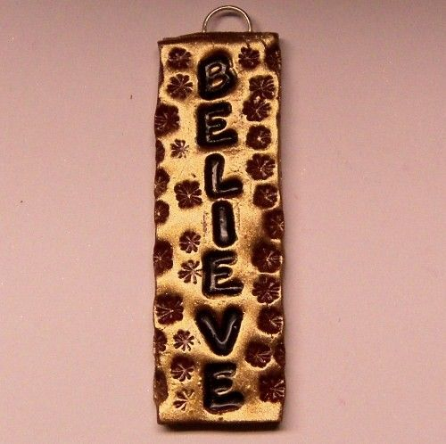 BELIEVE Gold Stamped Polymer Clay Inspirational  Jewelry Pendant from CreativeCritters