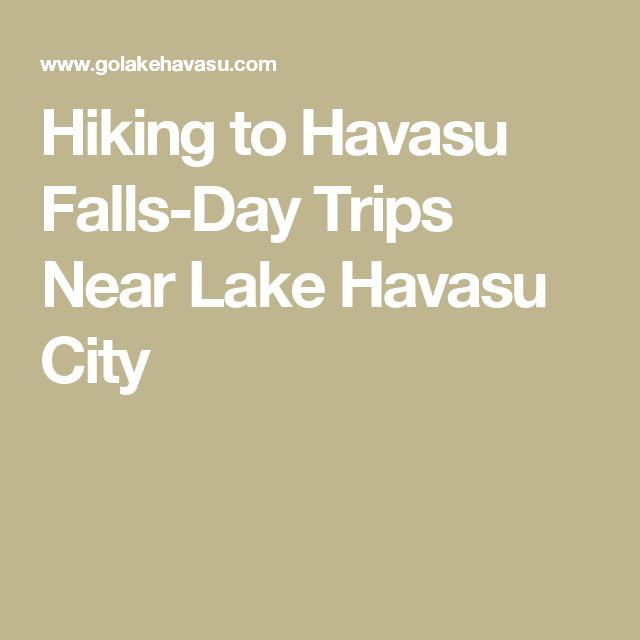 Hiking to Havasu Falls-Day Trips Near Lake Havasu City