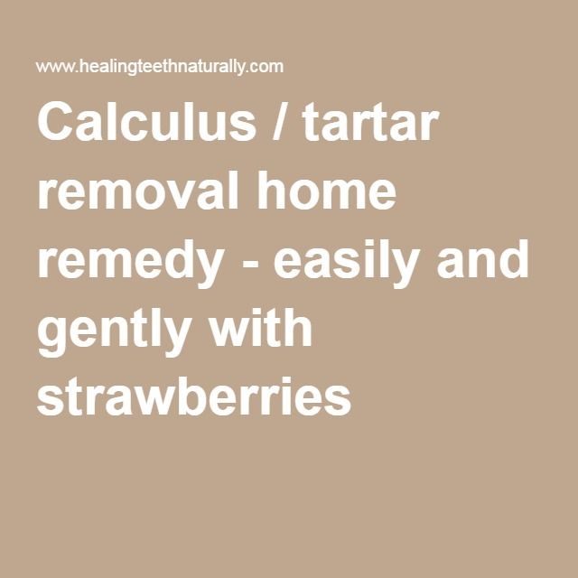 Calculus / tartar removal home remedy - easily and gently with strawberries