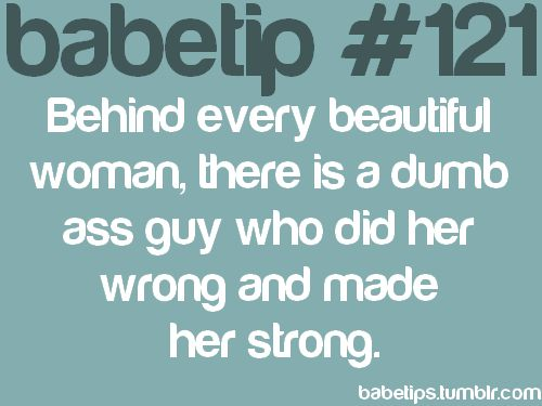 amennnn.: Babetip, Dumb Guys, Strong Relationships Quotes, Ass Guys, Beautiful Women, So True, Guys Are Dumb, Dumb Ass Quotes, True Stories