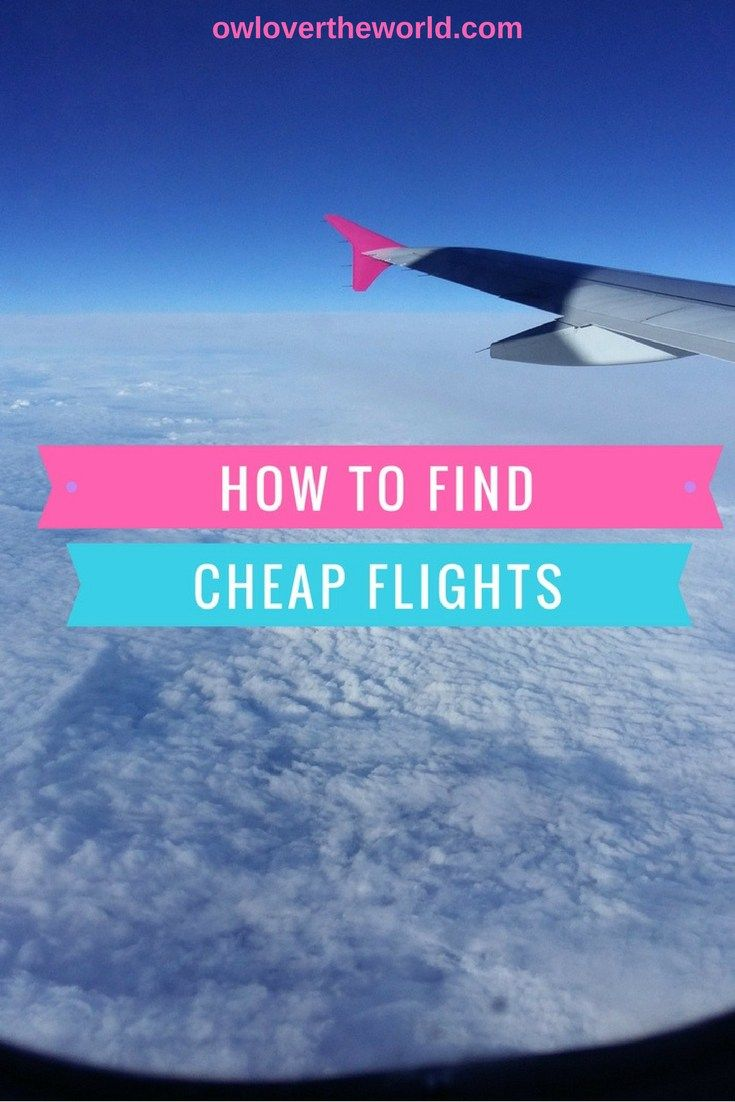 HOW TO FIND CHEAP FLIGHTS Cheap flights / Travel on a budget / Budget travel / How to find cheap flights / Budget airlines / Travel tips / Travel hacks / Fly cheap / Fly on a budget / Low cost travel / Low cost flights / Hot to find budget flights / How to find low cost flights