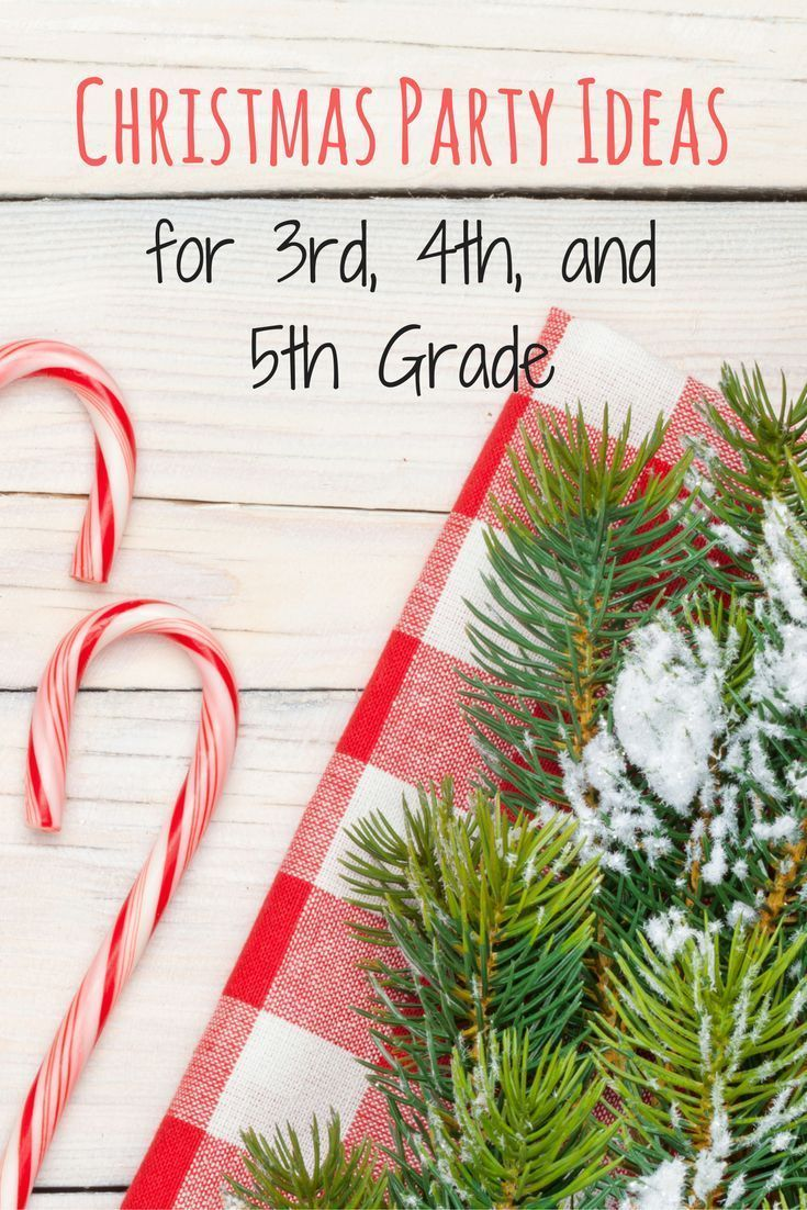 Christmas Party Ideas for 3rd, 4th, and 5th Grade School