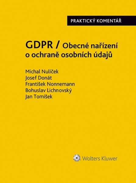 GDPR / Obecné nařízení o ochraně osobních údajů (2016/679/EU) - Praktický komentář