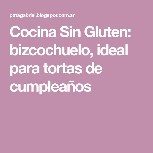 Cocina Sin Gluten: bizcochuelo, ideal para tortas de cumpleaños
