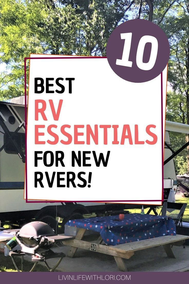 10 Rv Essential Must Haves New Rvers Need For Their First Trip Rv Travel Camping Must Haves Travel Trailer Accessories