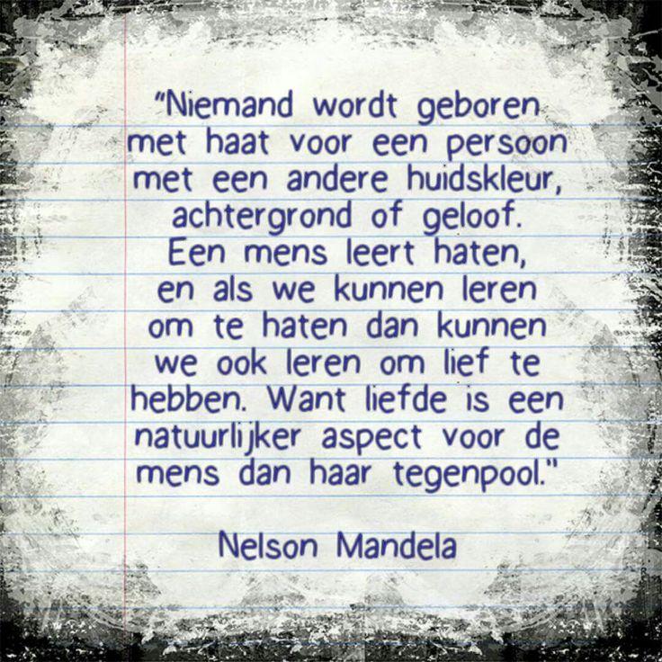 """""""Niemand wordt geboren met haat...."""" - Nelson Mandela"""