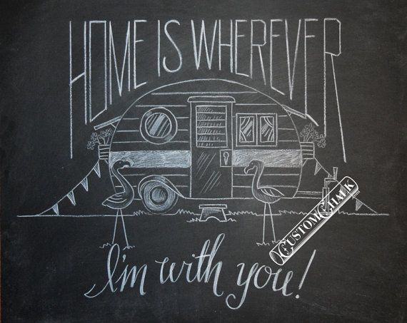 Home is Wherever I'm With You - Hand drawn chalkboard art - Edward Sharpe Quote - 9x12 chalkboard art
