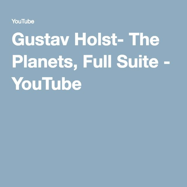 Gustav Holst- The Planets, Full Suite - YouTube