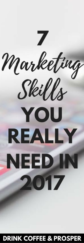 7 Marketing Skills You Really Need in 2017