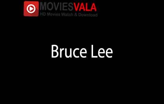 Bruce Lee (2018) Full Movie Watch Online in HD Print Quality Free Download, Full Movie Bruce Lee (2018) Watch Online in DVD Print Quality Download Movierulz Todaypk Tamilmv Tamilrockers Moviesvala.