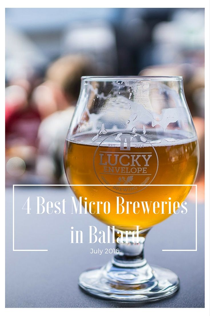 The 4 Best Micro Breweries in Ballard, a neighborhood in Seattle, all within 4 or 5 blocks of each other!