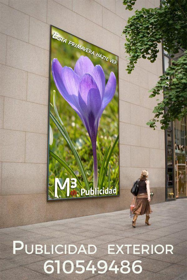 Esta primavera, Hazte ver M3 Publicidad Exterior y gran formato, contacta 610549486