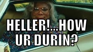 Love me some Madea!