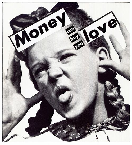 """""""Untitled (Money Can Buy You Love)"""" Barbara Kruger Date: 1985 Style: Conceptual Art, Feminist Art Genre: figurative"""
