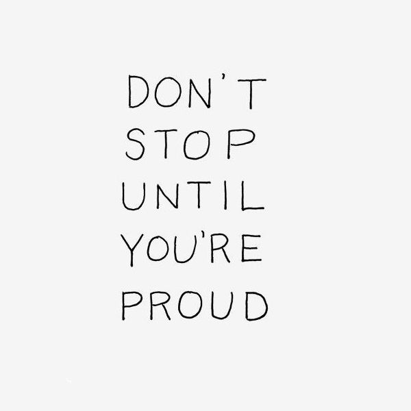 Don't stop until you are proud - www.instawall.nl