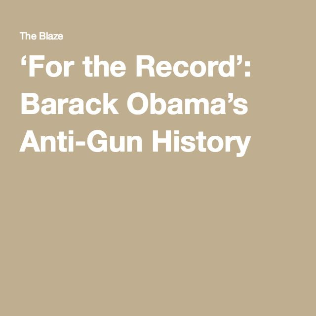 'For the Record': Barack Obama's Anti-Gun History