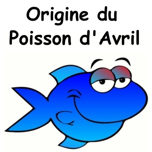 Origine du poisson d'avril...Would be good to have kids read the story, then color in fish to play pranks on others with!