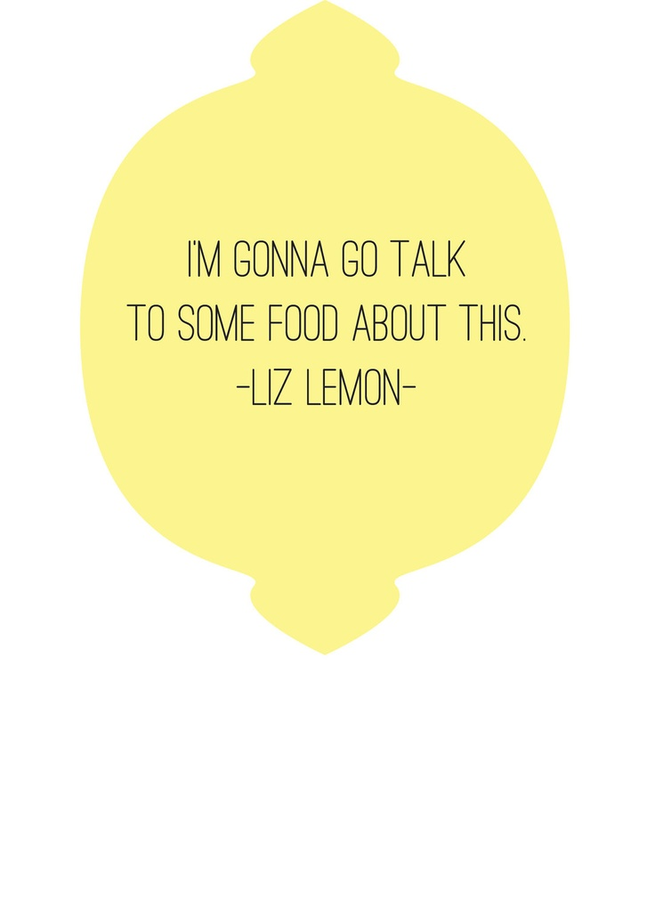 Liz Lemon, Talk to Some Food Print