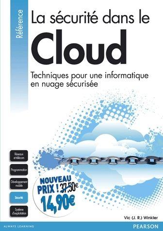 La sécurité dans le Cloud, Techniques pour une informatique en nuage sécurisée / Winkler , Joachim R. http://www.pearson.fr/livre/?GCOI=27440100447280