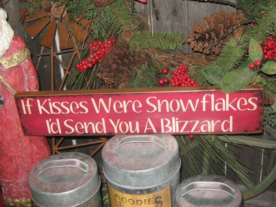 "Primitive Wood Painted Christmas Holiday Wishes Sign "" If KiSSES were SNOWFLAKES ""  Love SPirit Noel SUBWAY Sign art Country Folkart Winter"