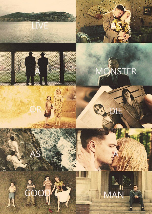 """Live as a monster or die as a good man."" Shutter Island"
