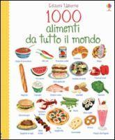 1000 alimenti da tutto il mondo / illustrazioni di Nikki Dyson