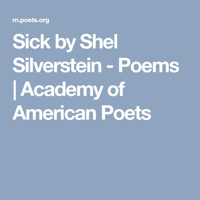 Sick by Shel Silverstein - Poems | Academy of American Poets
