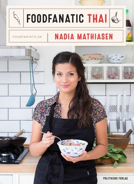 I Foodfanatic - Thailandske livretter tager Nadia Mathiasen læseren i hånden på samme afslappede og uhøjtidelige facon, som hun selv oplevede det i køkkenet med sin thailandske mor fra en tidlig alder.
