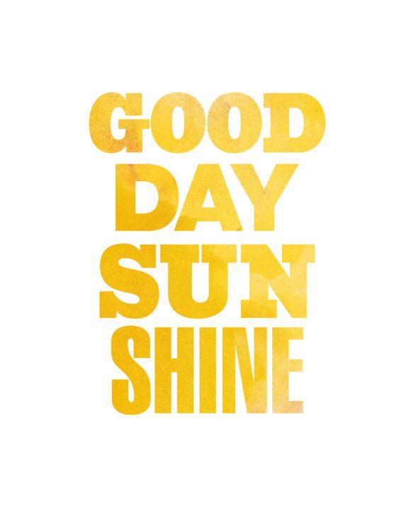 Good Day, Sunshine.