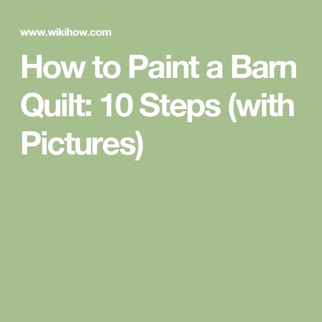 How to Paint a Barn Quilt: 10 Steps (with Pictures)