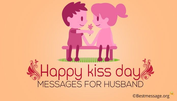 Happy Kiss Day Messages For Husband Kiss Day Wishes Quotes