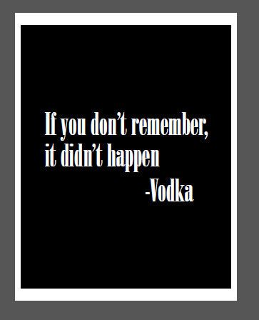 Funny Drinking Digital Printable-If you dont remember, it didnt happen, digital art printable, 8X10 size