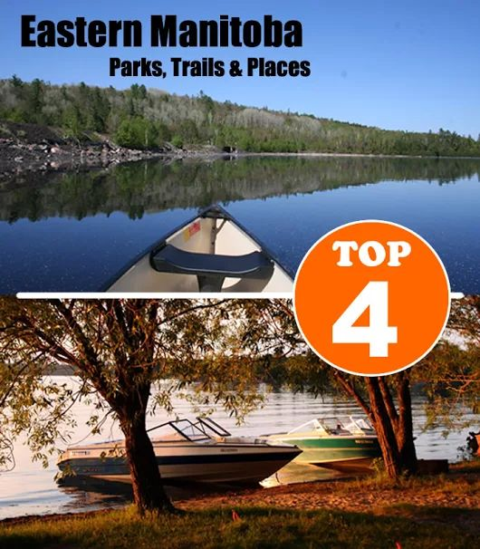 Top 4 Parks & Places in Eastern, #Manitoba. Sign up on ehCanadaTravel.com & add to the list.